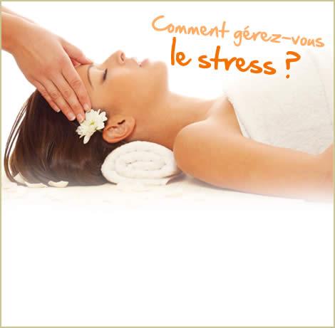 Comment gérez-vous le stress ?
