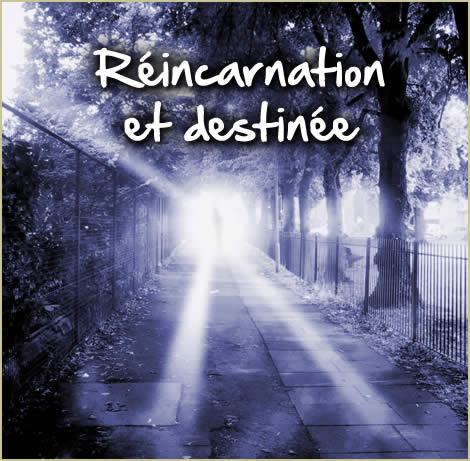 Réincarnation et destinée