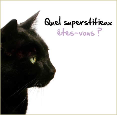Quel superstitieux êtes-vous ?