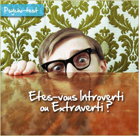 Etes-vous introverti ou extraverti ?